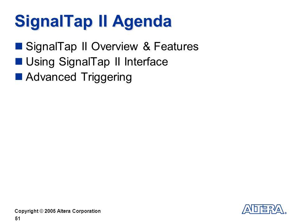 SignalTap II Agenda SignalTap II Overview & Features