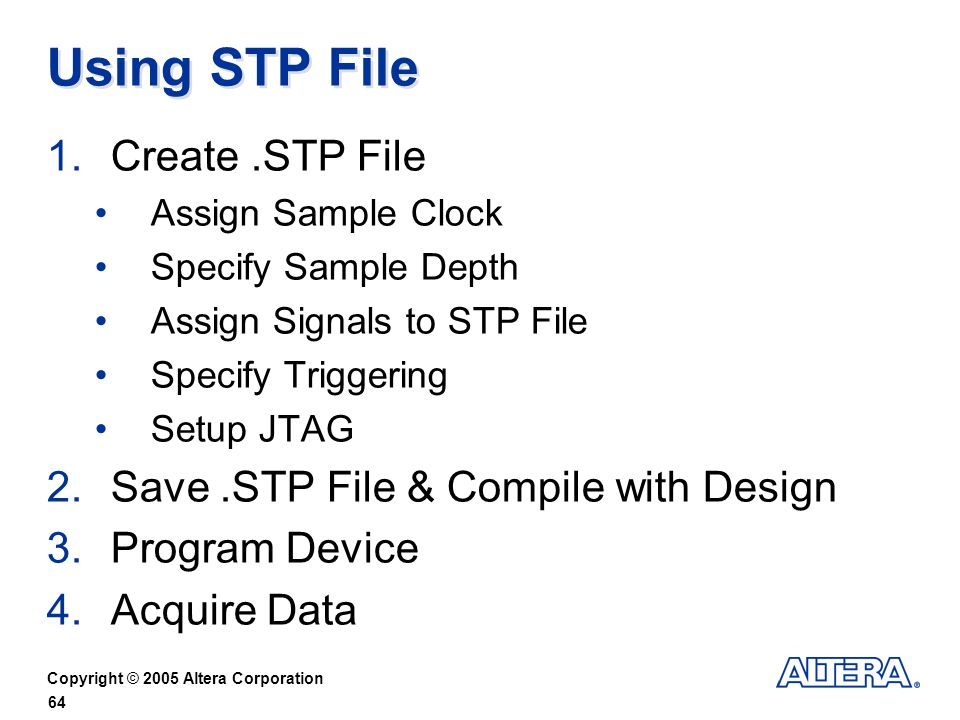 Using STP File Create .STP File Save .STP File & Compile with Design