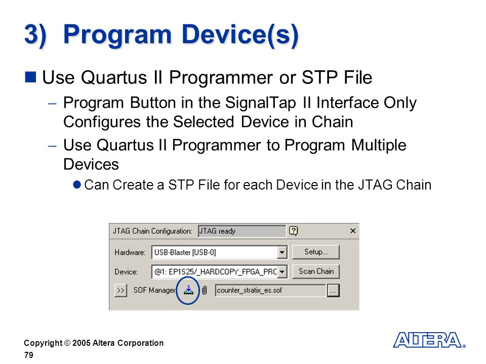 3) Program Device(s) Use Quartus II Programmer or STP File