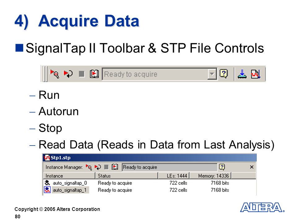 4) Acquire Data SignalTap II Toolbar & STP File Controls Run Autorun