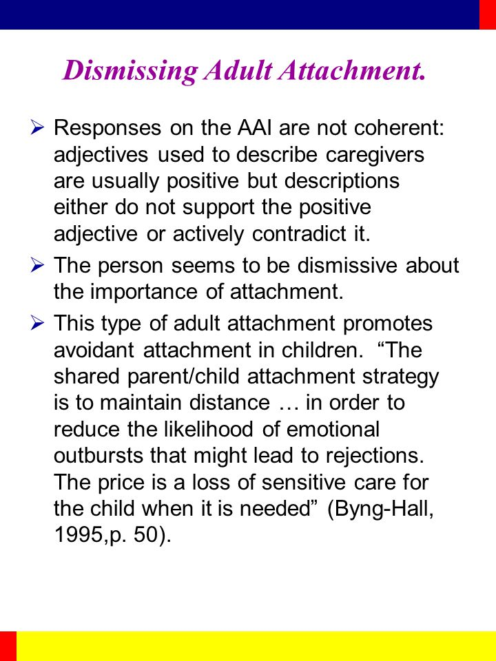 Dismissing Adult Attachment.