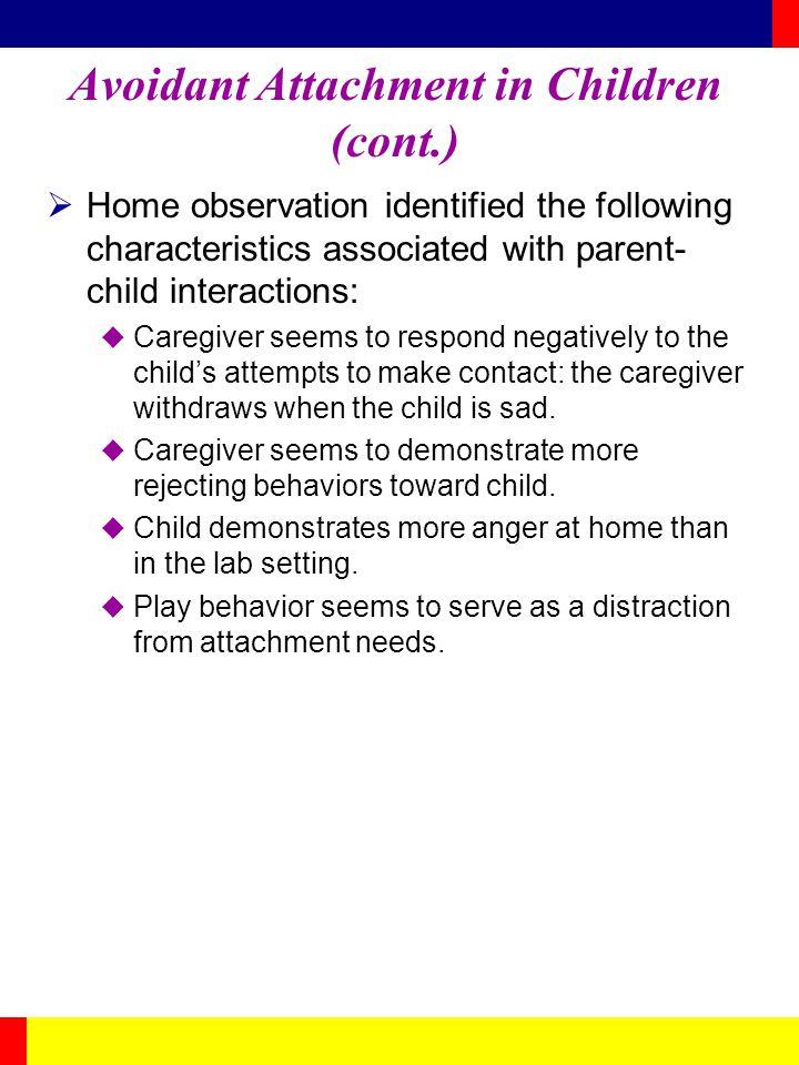 Avoidant Attachment in Children (cont.)