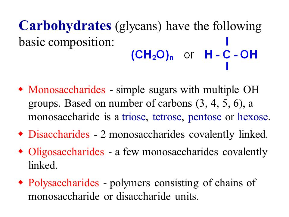 Carbohydrates (glycans) have the following basic composition: