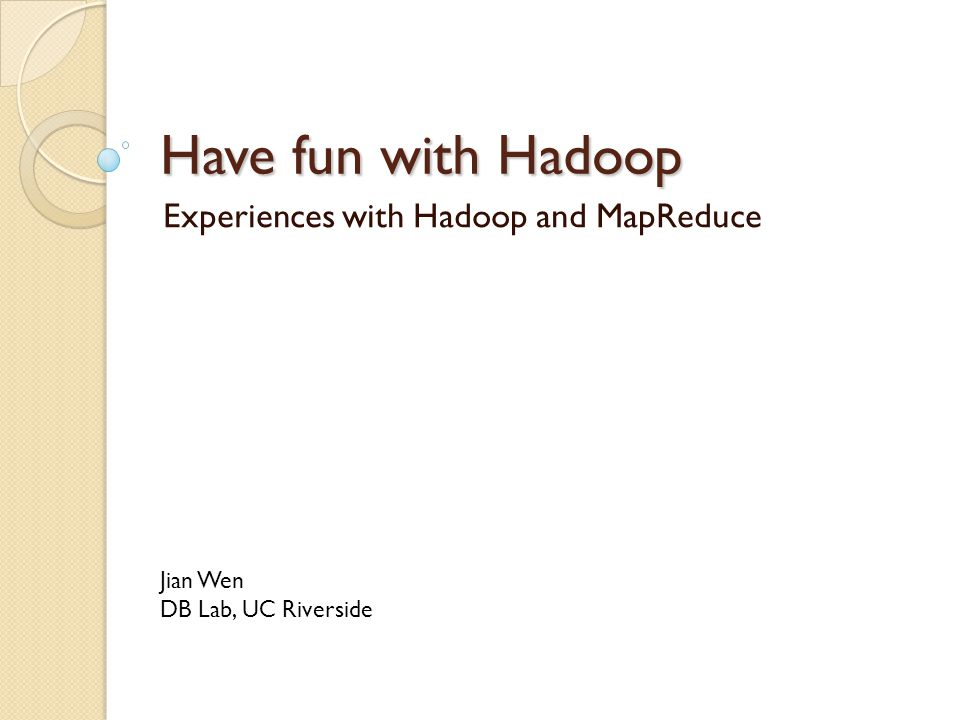 Experiences with Hadoop and MapReduce