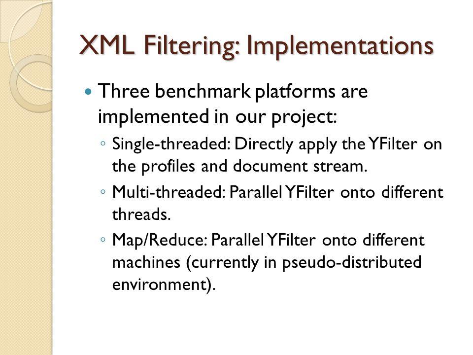 XML Filtering: Implementations
