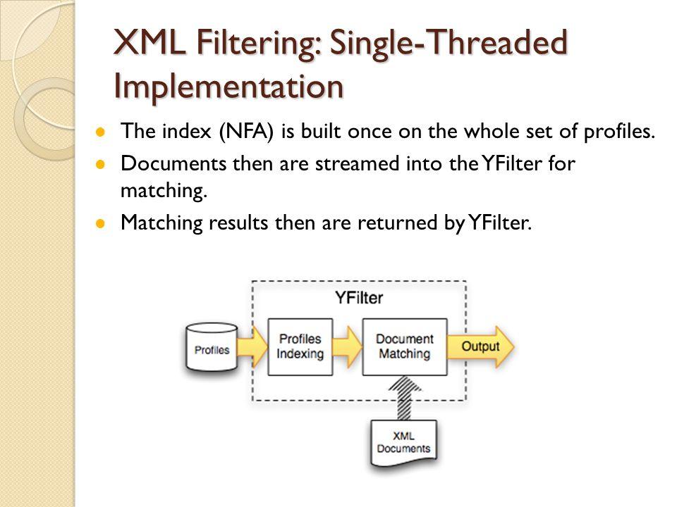 XML Filtering: Single-Threaded Implementation
