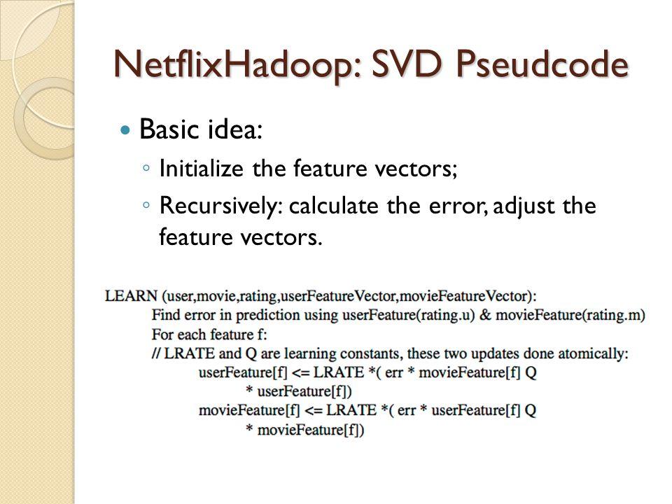 NetflixHadoop: SVD Pseudcode