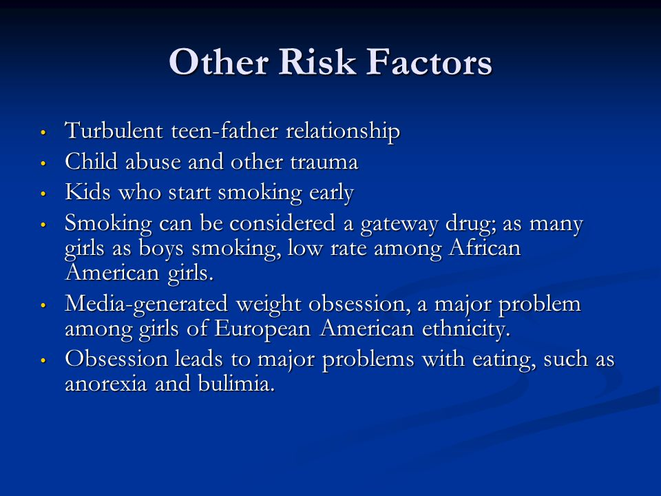 Other Risk Factors Turbulent teen-father relationship