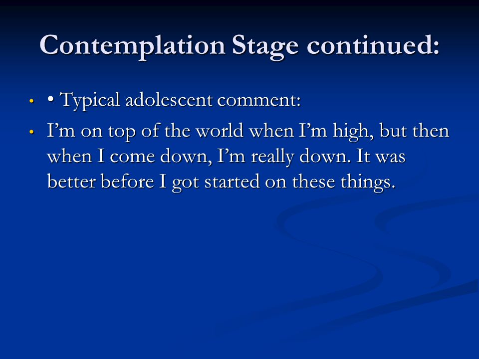 Contemplation Stage continued: