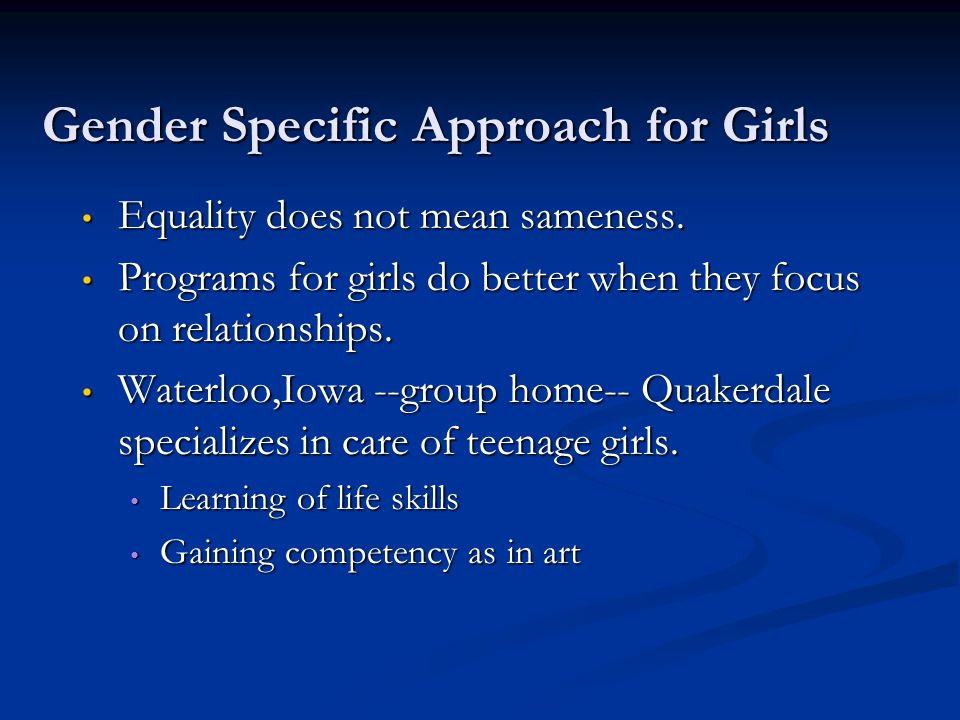Gender Specific Approach for Girls