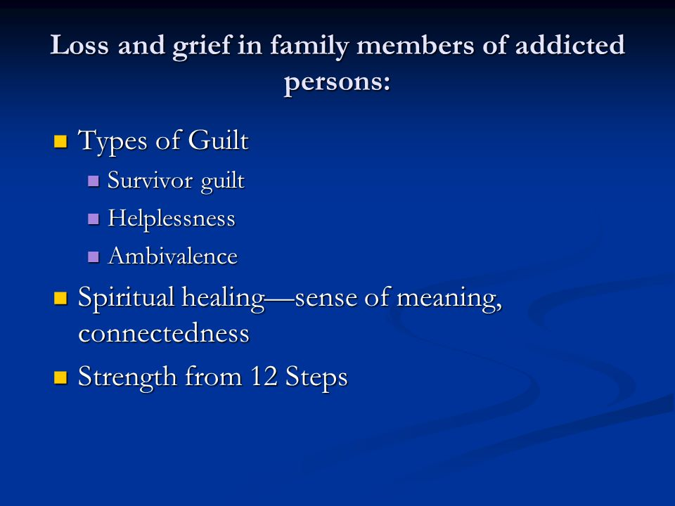 Loss and grief in family members of addicted persons: