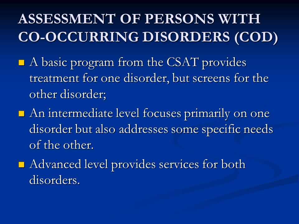 ASSESSMENT OF PERSONS WITH CO-OCCURRING DISORDERS (COD)