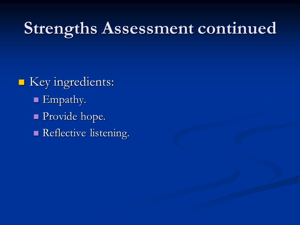 Strengths Assessment continued