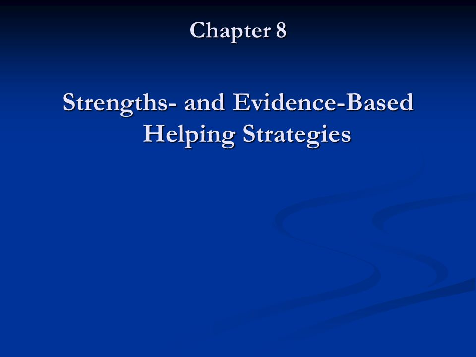 Strengths- and Evidence-Based Helping Strategies