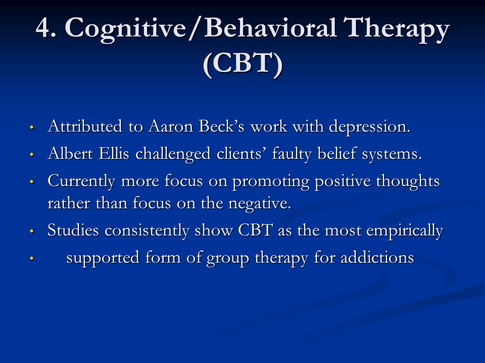 4. Cognitive/Behavioral Therapy (CBT)