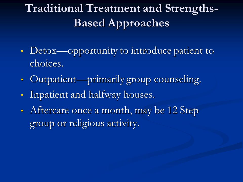 Traditional Treatment and Strengths-Based Approaches