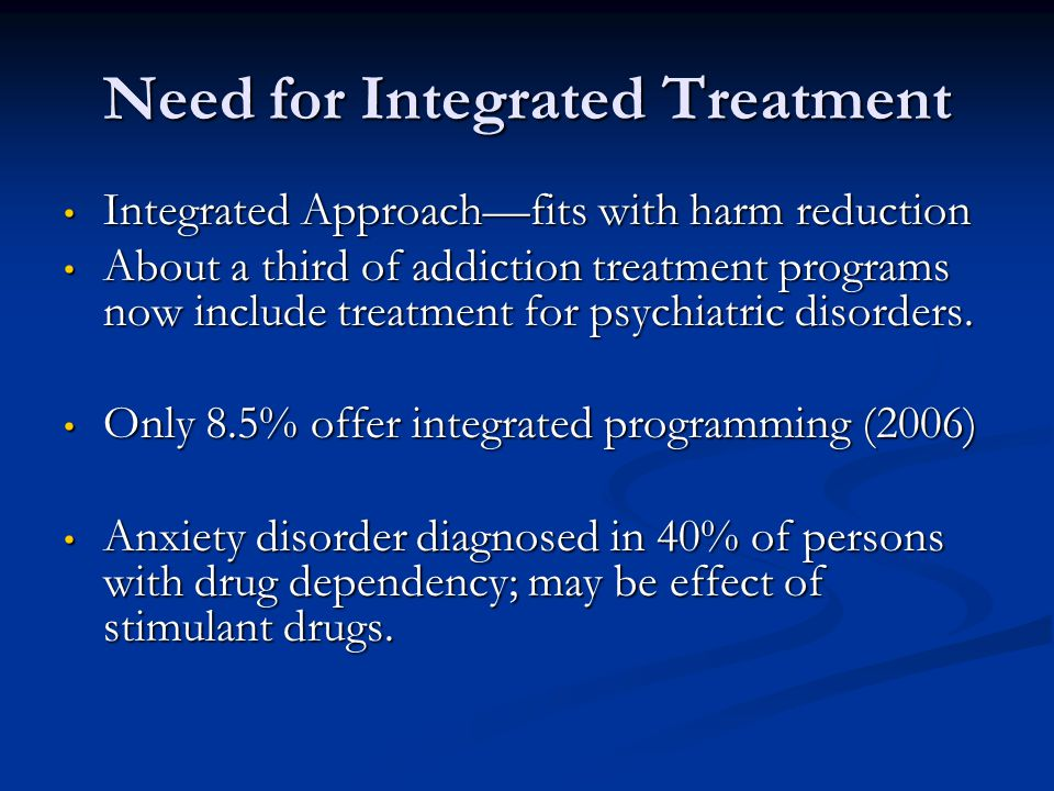 Need for Integrated Treatment