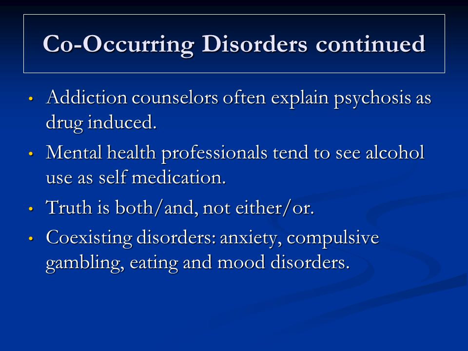 Co-Occurring Disorders continued