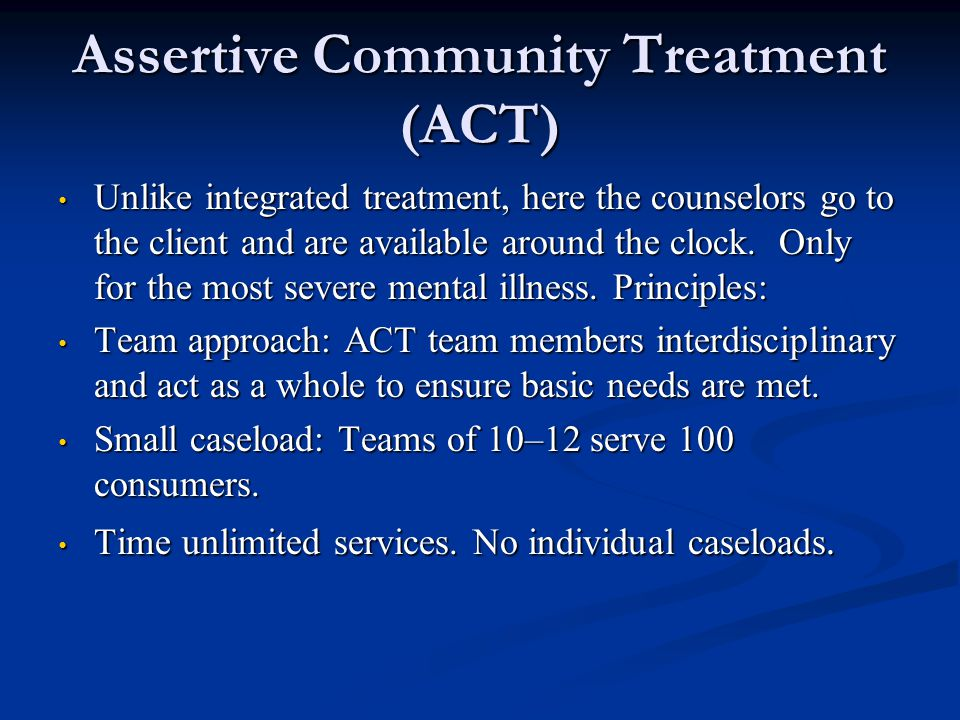Assertive Community Treatment (ACT)