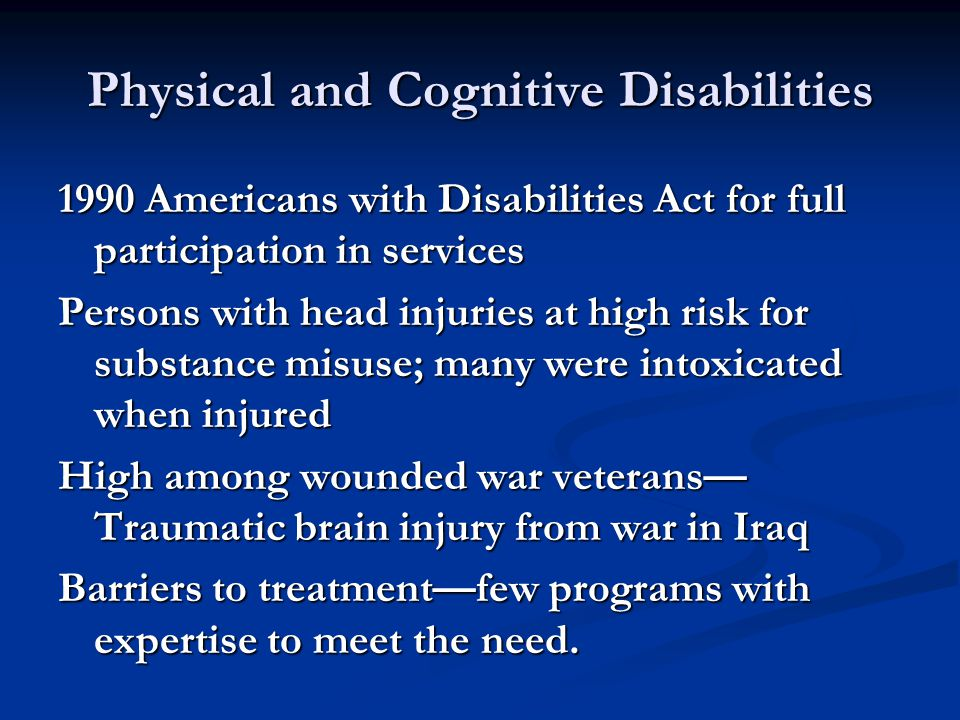 Physical and Cognitive Disabilities