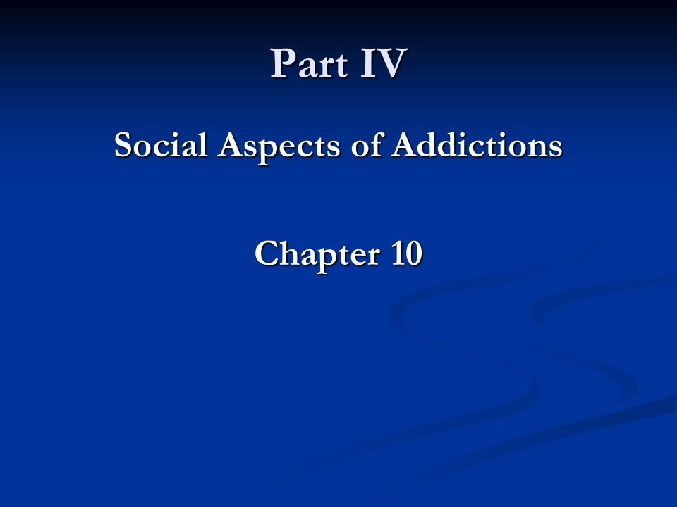 Social Aspects of Addictions Chapter 10