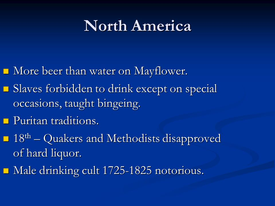 North America More beer than water on Mayflower.