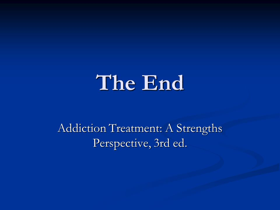 Addiction Treatment: A Strengths Perspective, 3rd ed.