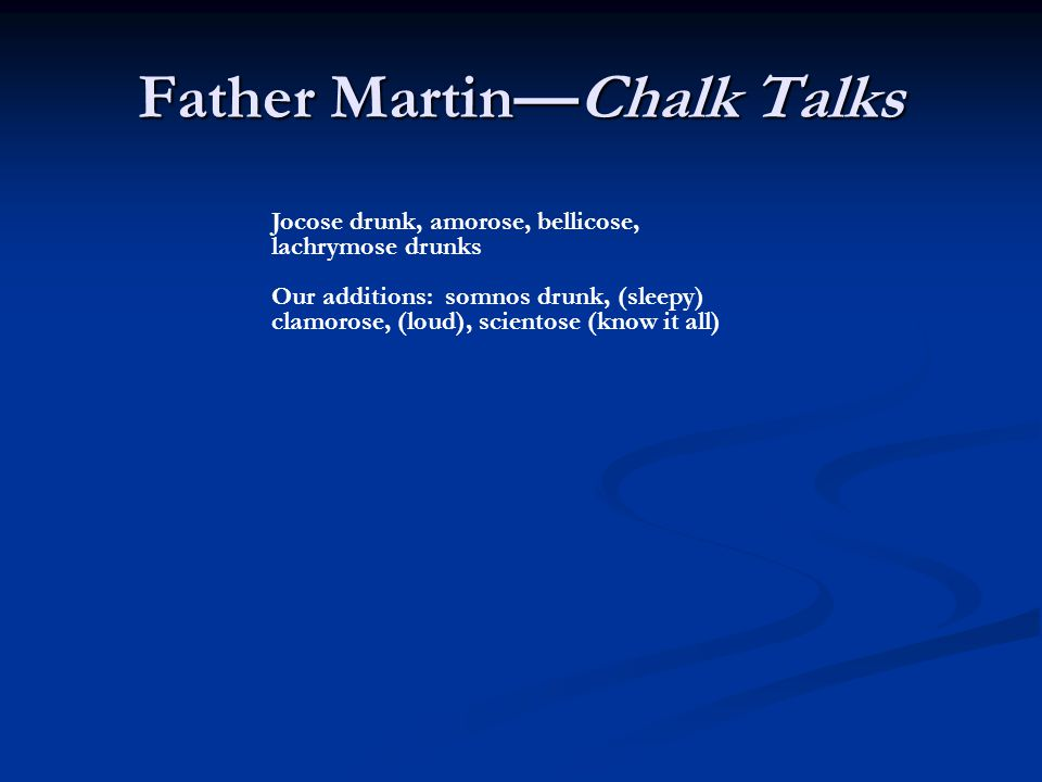 Father Martin—Chalk Talks