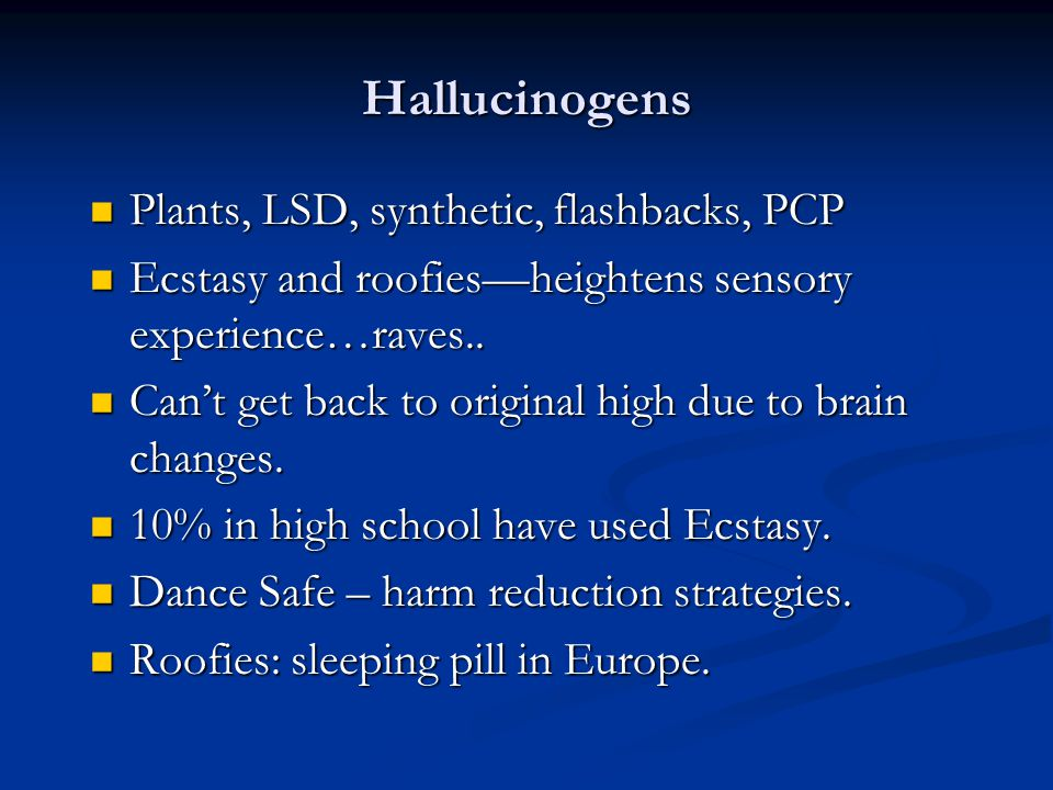 Hallucinogens Plants, LSD, synthetic, flashbacks, PCP
