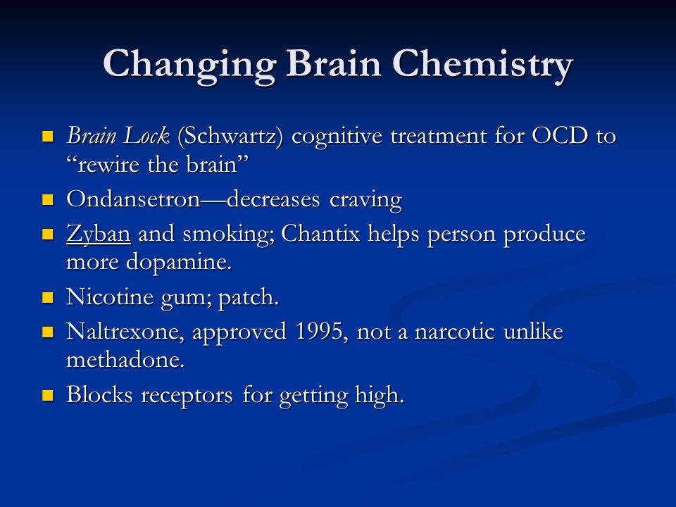 Changing Brain Chemistry
