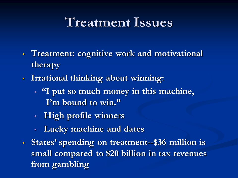 Treatment Issues Treatment: cognitive work and motivational therapy