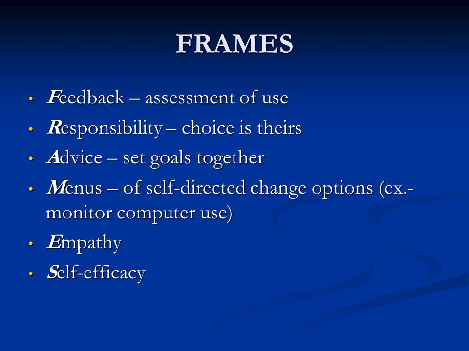 FRAMES Feedback – assessment of use Responsibility – choice is theirs