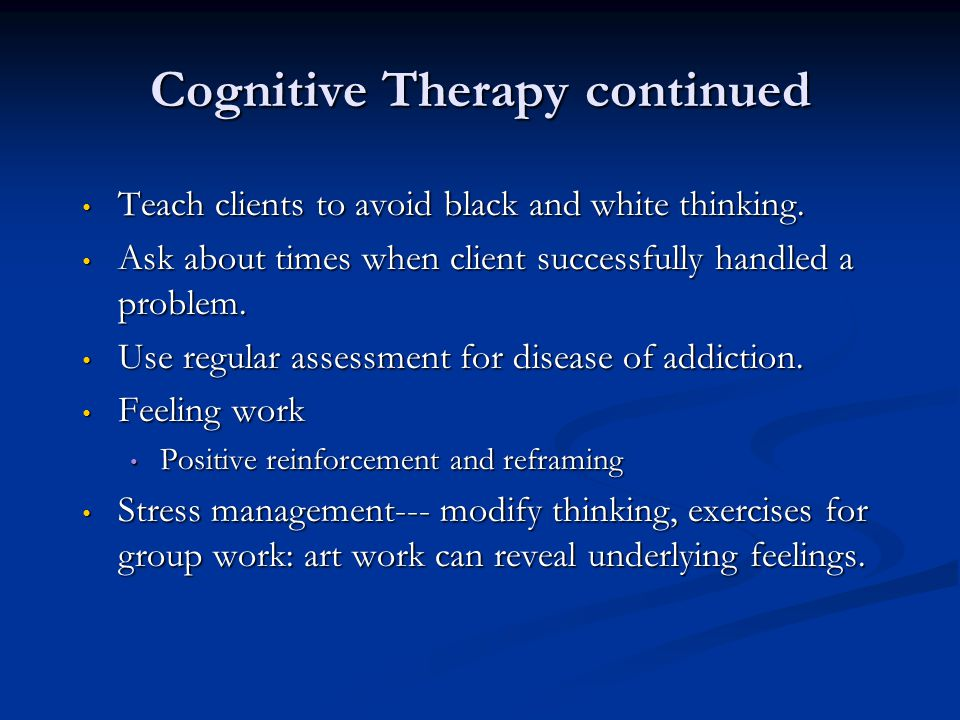 Cognitive Therapy continued