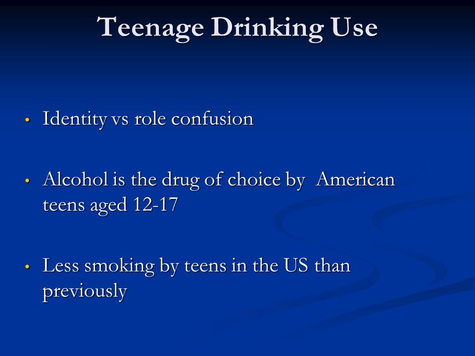 Teenage Drinking Use Identity vs role confusion