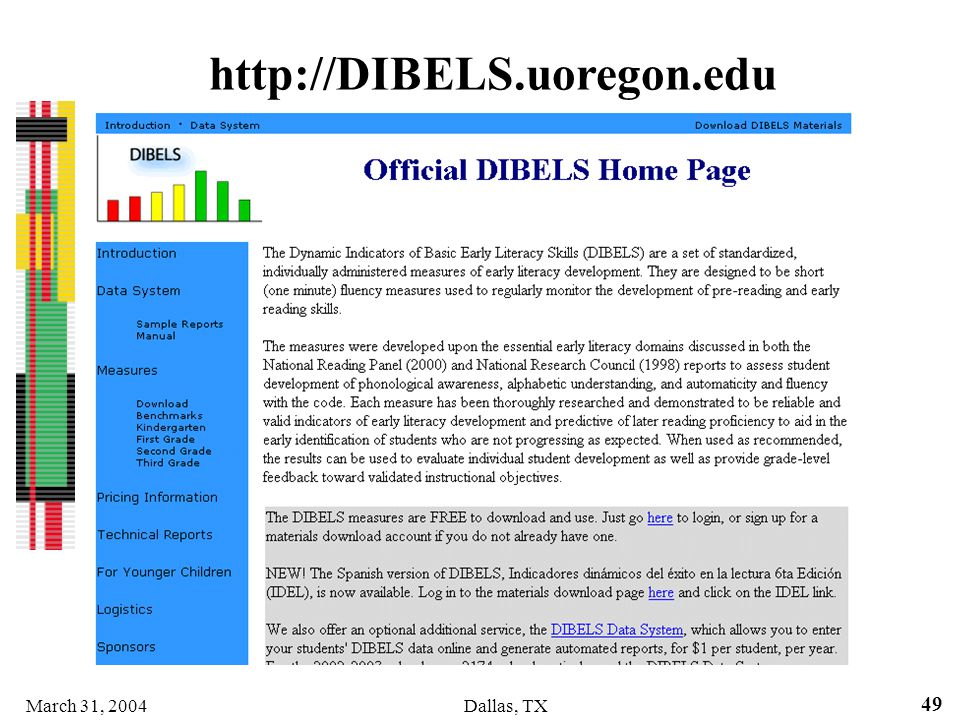 2002 http://DIBELS.uoregon.edu. Several ways to access the materials on the website. Benchmark measures.