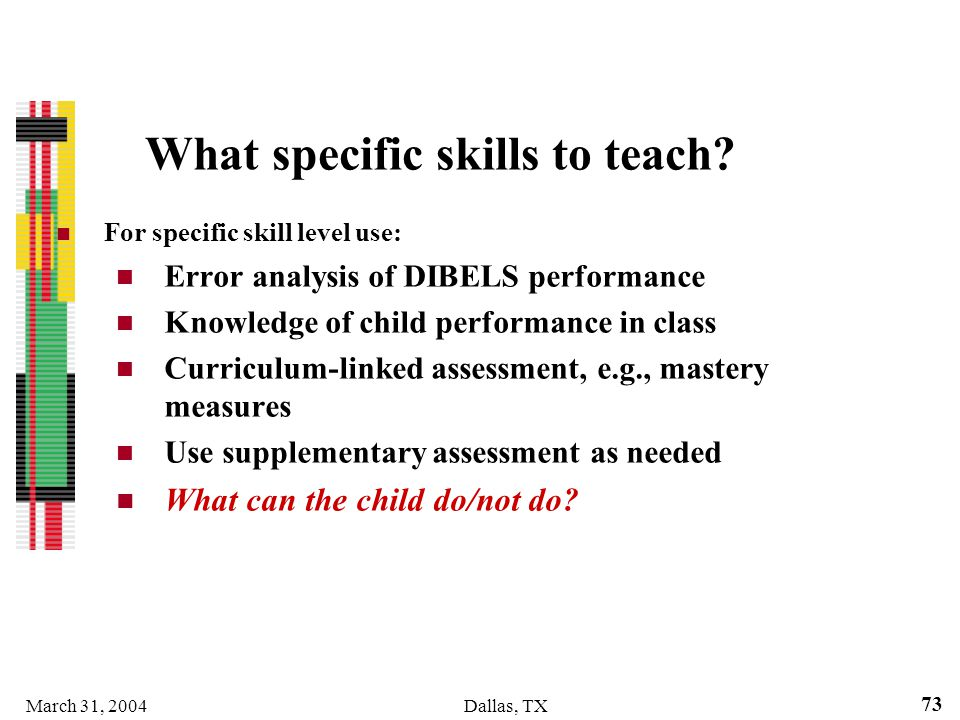 What specific skills to teach