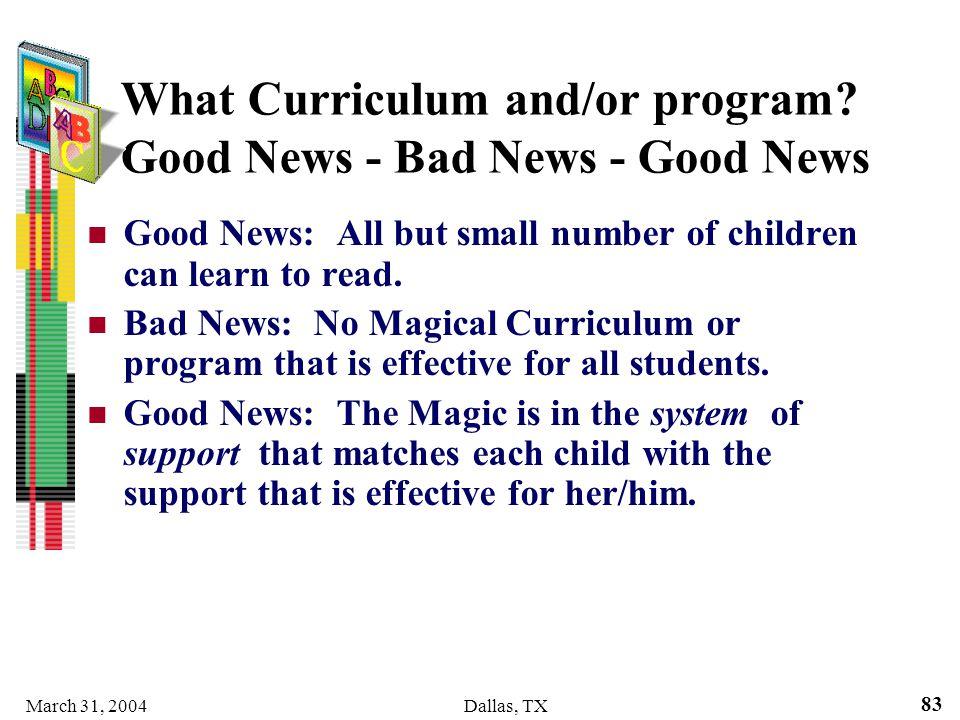 What Curriculum and/or program Good News - Bad News - Good News