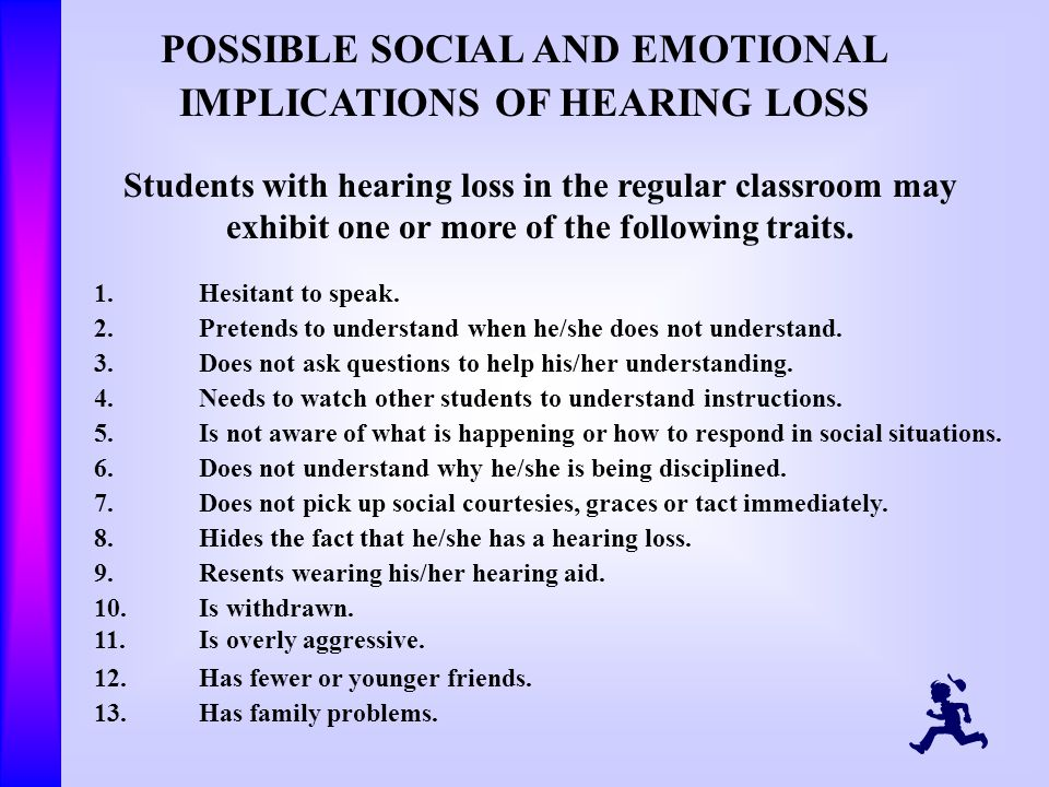 POSSIBLE SOCIAL AND EMOTIONAL IMPLICATIONS OF HEARING LOSS