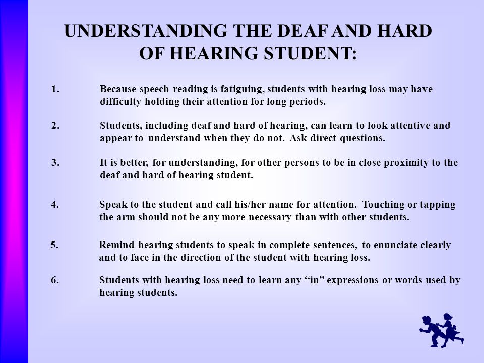 UNDERSTANDING THE DEAF AND HARD OF HEARING STUDENT: