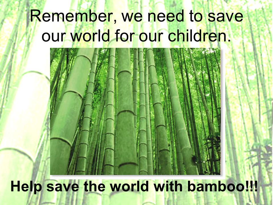 Remember, we need to save our world for our children.