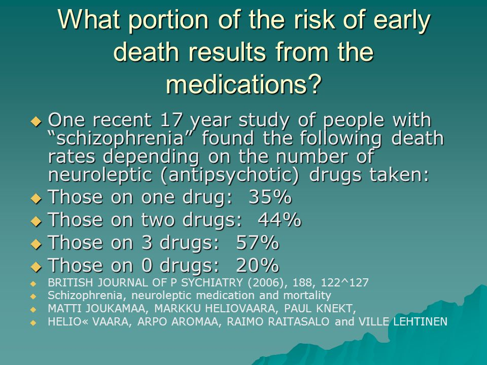 What portion of the risk of early death results from the medications