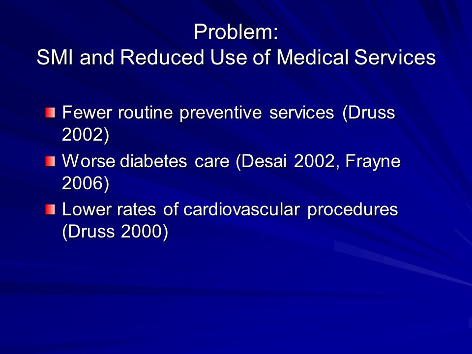 Problem: SMI and Reduced Use of Medical Services