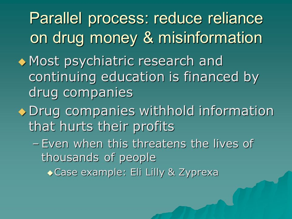 Parallel process: reduce reliance on drug money & misinformation