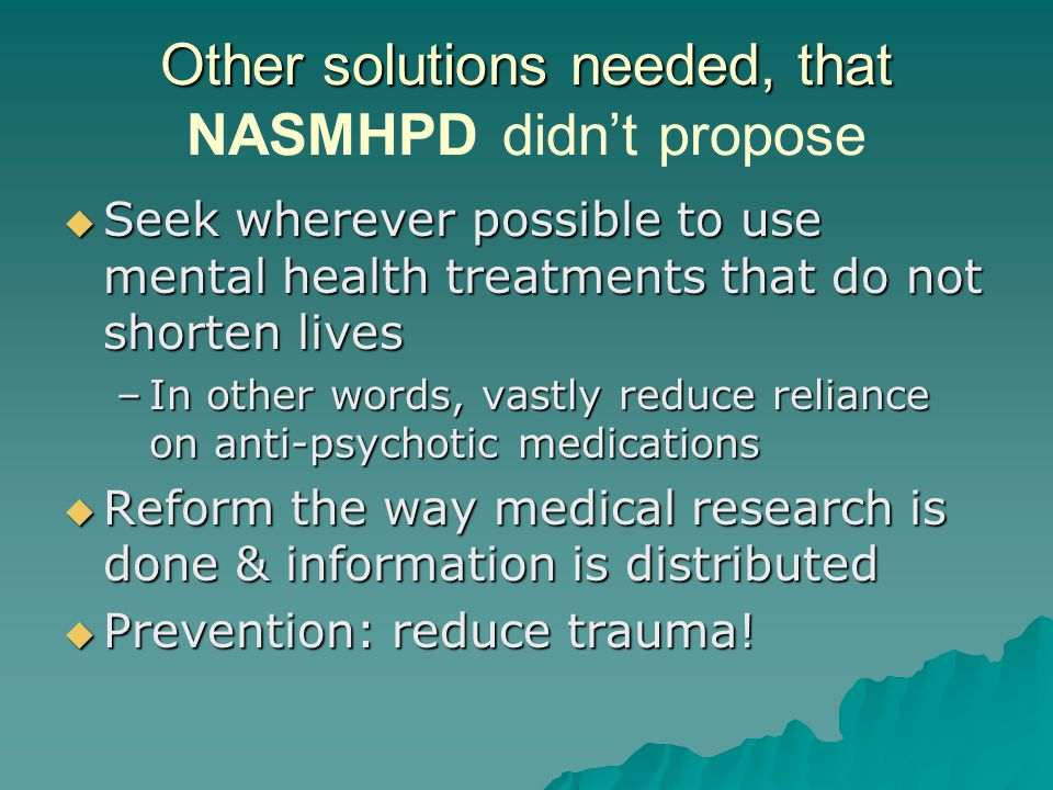 Other solutions needed, that NASMHPD didn't propose