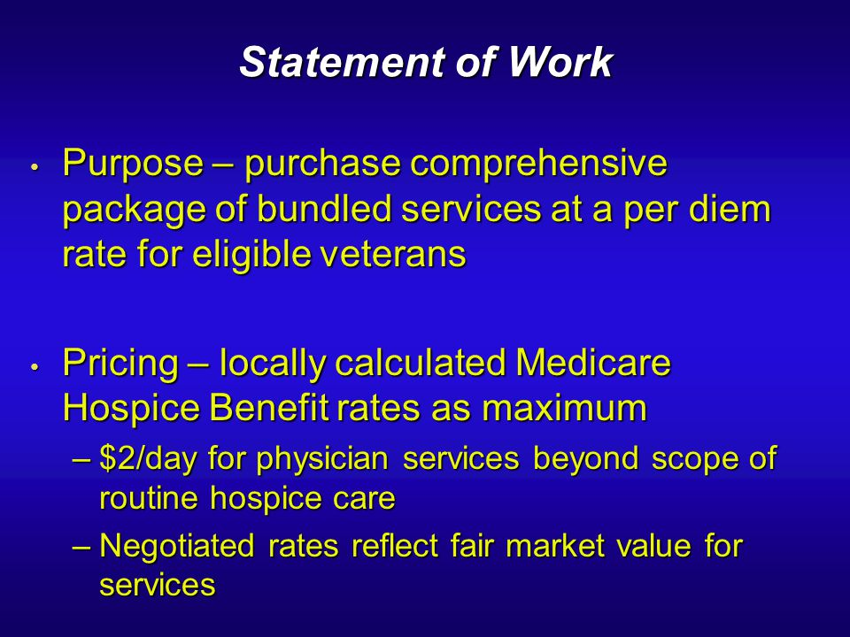 Statement of Work Purpose – purchase comprehensive package of bundled services at a per diem rate for eligible veterans.