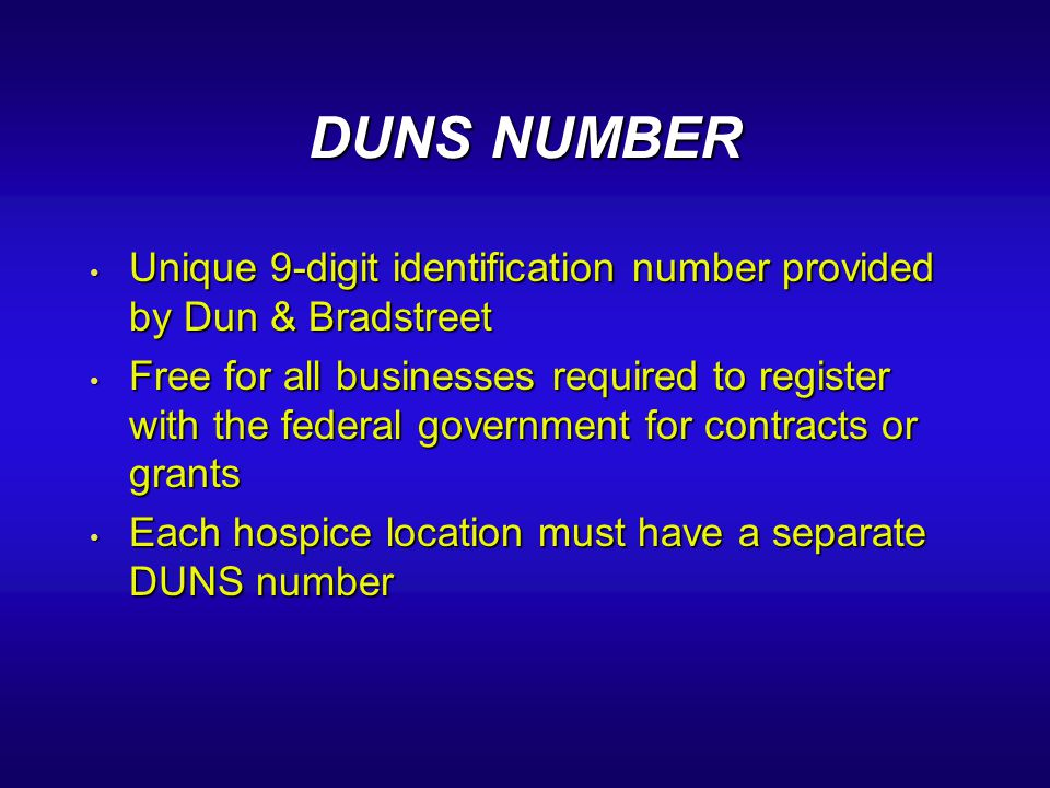 DUNS NUMBER Unique 9-digit identification number provided by Dun & Bradstreet.