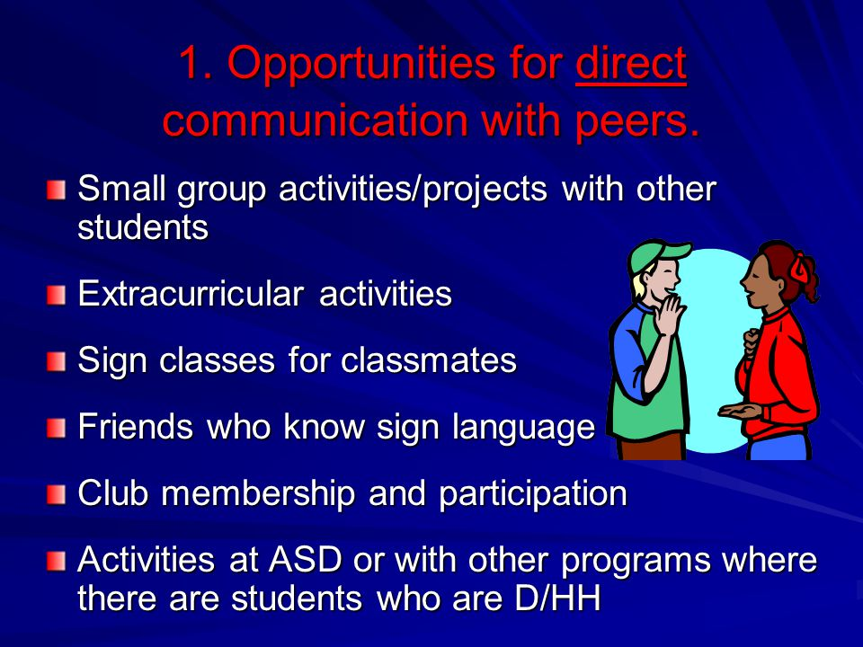 1. Opportunities for direct communication with peers.