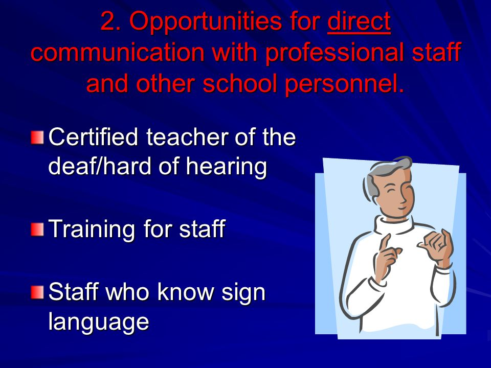 2. Opportunities for direct communication with professional staff and other school personnel.