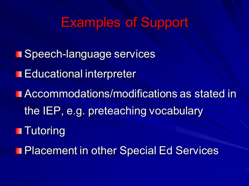 Examples of Support Speech-language services Educational interpreter