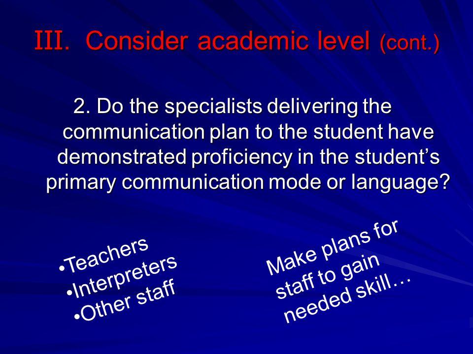 III. Consider academic level (cont.)
